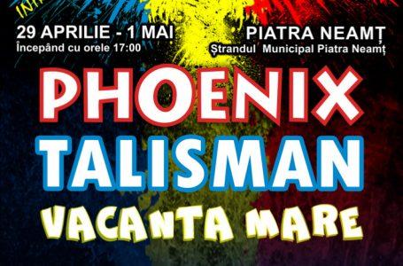 """PHOENIX, TALISMAN și VACANȚA MARE concertează la Piatra Neamț! Uite programul manifestărilor organizate de Consiliul Județean și Centrul pentru Cultură și Arte """"Carmen Saeculare"""""""