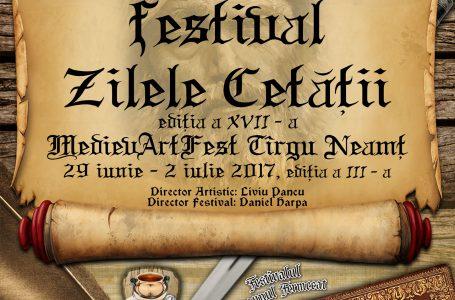 Mediev Art Fest Tîrgu Neamț – programul Festivalului Zilele Cetății, ediția a XVII-a (29 iunie – 2 iulie 2017)