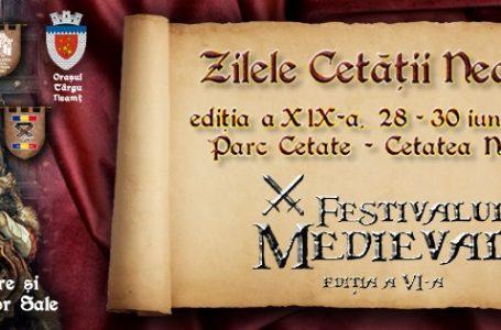 Vineri debutează Zilele Cetății Neamț și Festivalul Medieval de la Târgu Neamț