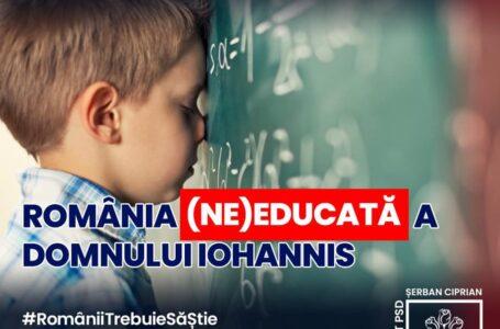 """Deputatul Ciprian Şerban (PSD): """"România (NE)Educată, marele proiect al președintelui Iohannis, s-a fâsâit lamentabil!"""""""